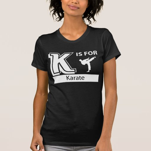 K Is For Karate Tee Shirts