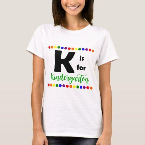 K is for Kindergarten Teacher T_Shirt