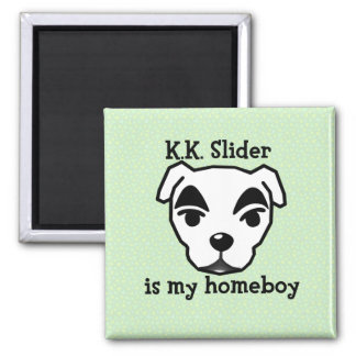 K.K. Slider ice my homeboy magnet