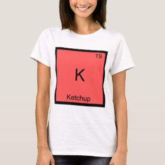K - Ketchup Funny Chemistry Element Symbol T-Shirt