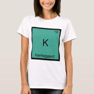 K - Kierkegaard Funny Chemistry Element Symbol Tee