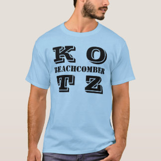 K OT Z, BEACHCOMBER T-Shirt