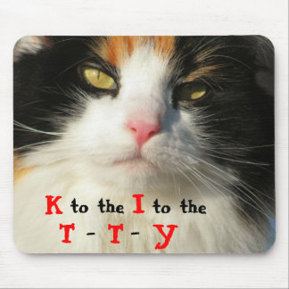 K to the I to the TTY Hip Hop cat Mouse Pad