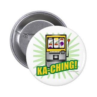 Ka-Ching Big Money! Pinback Button