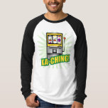 Ka-Ching Big Money T Shirts