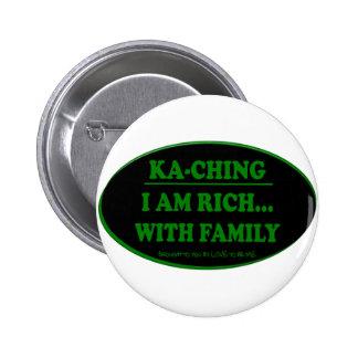 KA-CHING - SOY RICO CON LA FAMILIA PINS