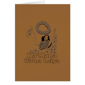 KA' MANA WANA LEIYA GREETING CARD