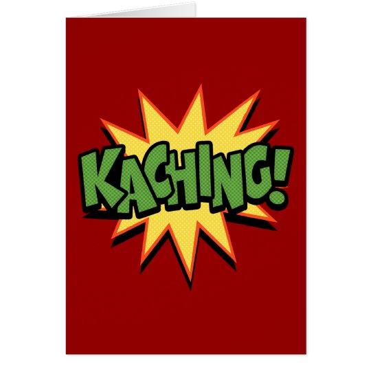 Kaching! Card