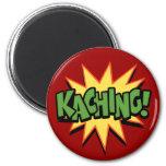 Kaching! Magnet