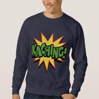 Kaching! Pullover Sweatshirt