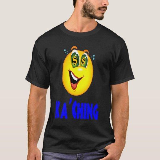 Ka'Ching T-Shirt