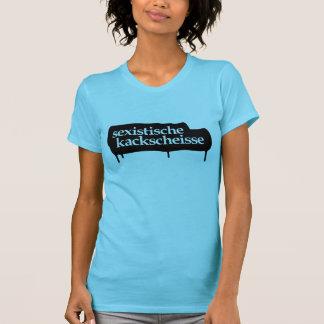 Kackscheisse sexistas camiseta