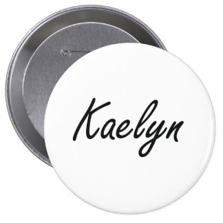 Kaelyn artistic Name Design 4 Inch Round Button