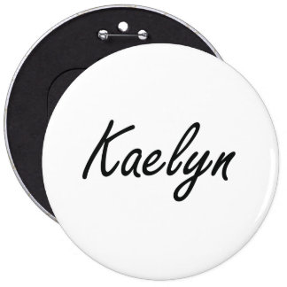 Kaelyn artistic Name Design 6 Inch Round Button