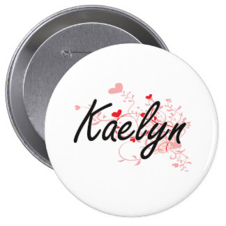 Kaelyn Artistic Name Design with Hearts 4 Inch Round Button