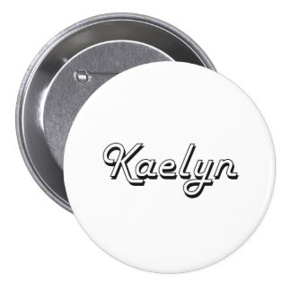 Kaelyn Classic Retro Name Design 3 Inch Round Button