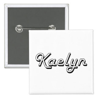 Kaelyn Classic Retro Name Design 2 Inch Square Button