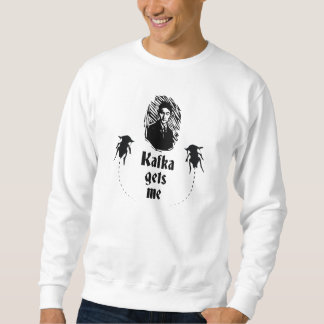 Kafka Gets Me Sweatshirt