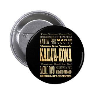 Kailua Kona City of Hawaii Typography Art Pinback Button