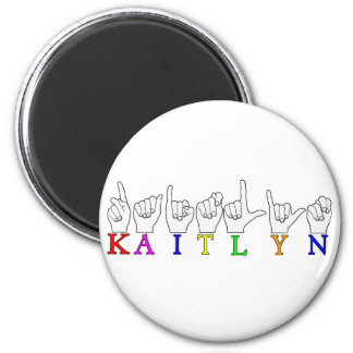 KAITLYN ASL FINGERSPELLED SIGN NAME SIGN MAGNET