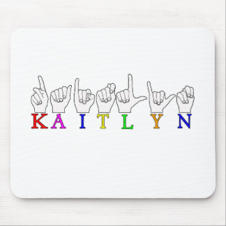 KAITLYN ASL FINGERSPELLED SIGN NAME SIGN MOUSE PAD