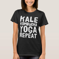 Kale kombucha yoga repeat T-Shirt