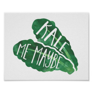 Kale Me Maybe Poster