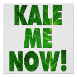 Kale Me Now Poster