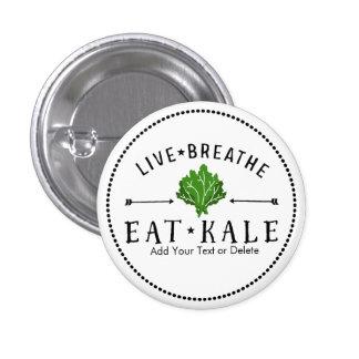Kale Vegetarian Live Breathe Eat Kale Custom Pinback Button