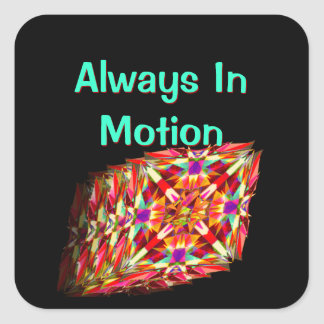 Kaleidoscope in Motion - Always in Motion Square Sticker