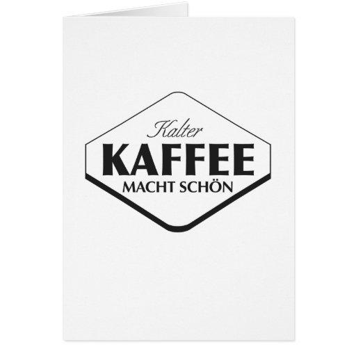 Kalter Kaffee Macht Schön Card Template