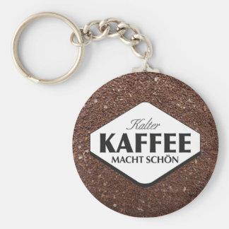 Kalter Kaffee Macht Schön Keychain 3