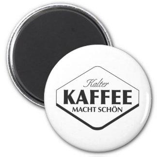 Kalter Kaffee Macht Schön Magnet