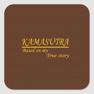 Kamasutra Based on My True Story Square Sticker