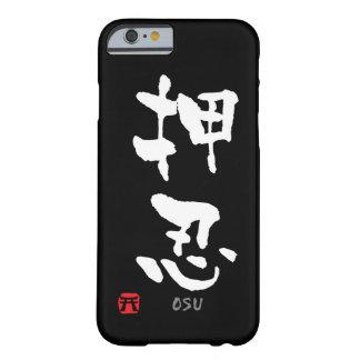 """KANJI de """"Osu"""" (términos de Budo) Funda Para iPhone 6 Barely There"""