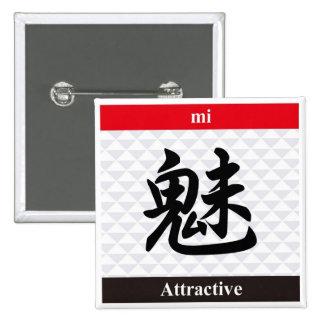 Kanji japonés (atractivo) pin cuadrada 5 cm