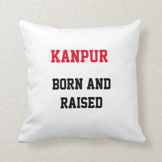 Kanpur Born and Raised Throw Pillow