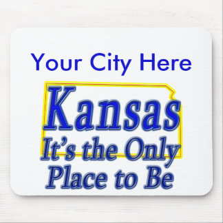 Kansas  It's the Only Place to Be Mouse Pad