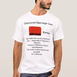 Kansas Obscured Marriage Law T-Shirt