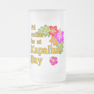 Kapalua Bay HAWAII I'd Rather be at Kapalua Bay Frosted Glass Beer Mug