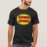 KAPOOYA! KAPOOYA! T-Shirt
