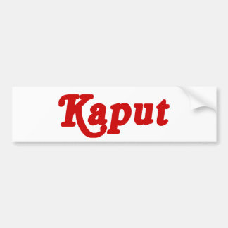 KAPUT ♦ NOT WORK ♦ BUMPER STICKER