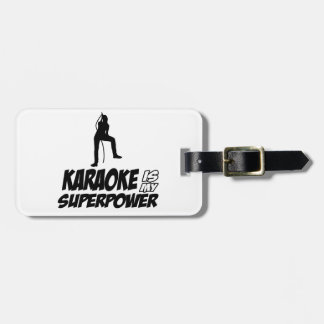 Karaoke designs tag for luggage