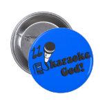 Karaoke God 2 Inch Round Button