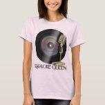 Karaoke Queen T-Shirt