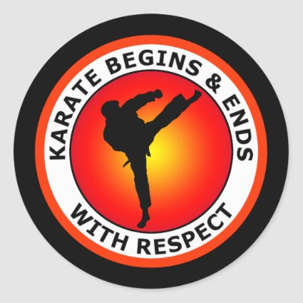 KARATE BEGINS AND ENDS WITH RESPECT ROUND STICKER