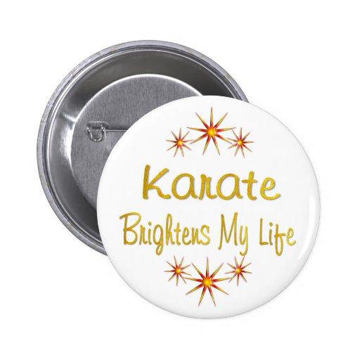 Karate Brightens My Life Pin