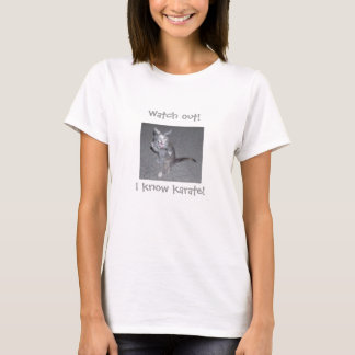 karate_cat, Watch out!, I know karate! T-Shirt