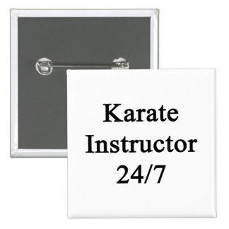 Karate Instructor 24/7 2 Inch Square Button