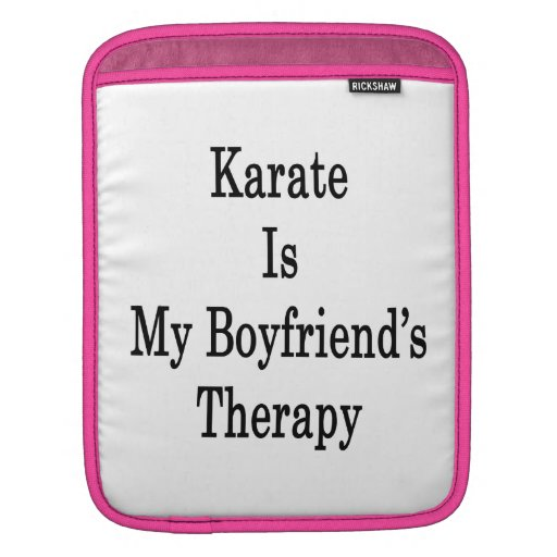 Karate is My Boyfriend's Therapy iPad Sleeves